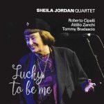 Sheila Jordan - Lucky To Be Me
