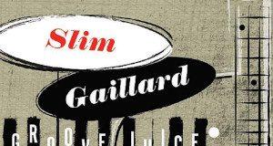 Slim Gaillard - Groove Juice