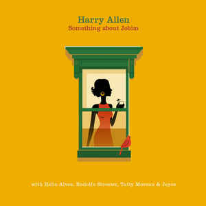 Something About Jobim - Harry Allen