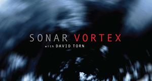 Sonar With David Torn «Vortex»