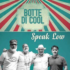 Speak Low - Botte di Cool (Drycastle Records)
