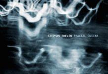 Stephan Thelen «Fractal Guitar»