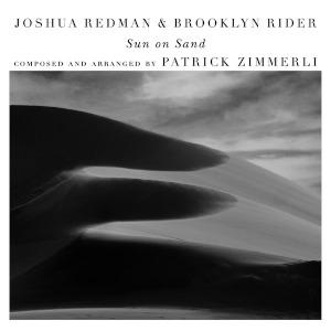Sun On Sand - Joshua Redman & Brooklyn Rider