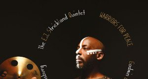 The E.J. Strickland Quintet «Warriors For Peace»