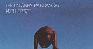The Unlonely Raindancer - Keith Tippett