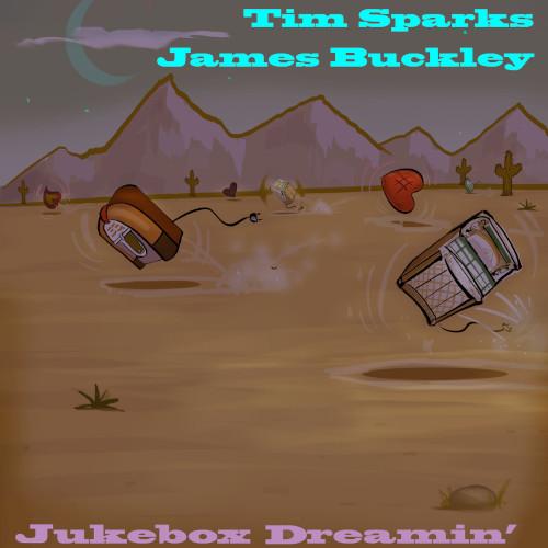Tim Sparks & James Buckley «Jukebox Dreamin'»