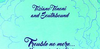 TIZIANO TONONI & SOUTHBOUND