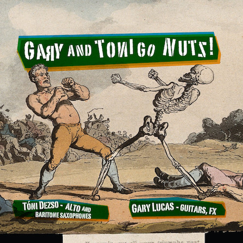 Tóni Dezsó / Gary Lucas «Gary And Toni Go Nuts!» Rare Lumière