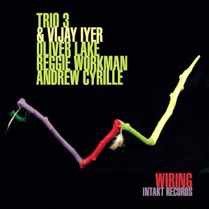 Trio 3 + Vijay Iyer «Wiring»