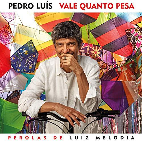 Pedro Luís «Vale Quanto Pesa - Pérolas de Luiz Melodia»