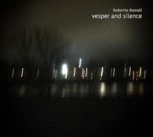 Vesper and Silence - Roberto Bonati