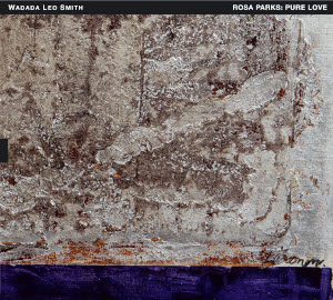 Wadada Leo Smith «Rosa Parks: Pure Love»
