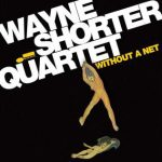 Wayne Shorter «Without A Net»