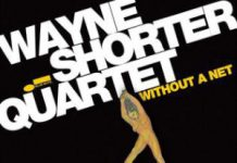 Wayne Shorter «Without A Net»