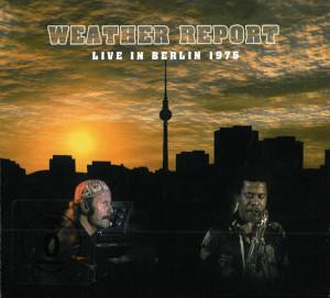 Weather Report - Live In Berlin 1975