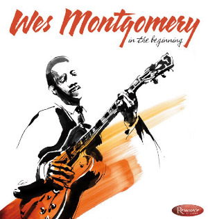 Wes Montgomery «In The Beginning»
