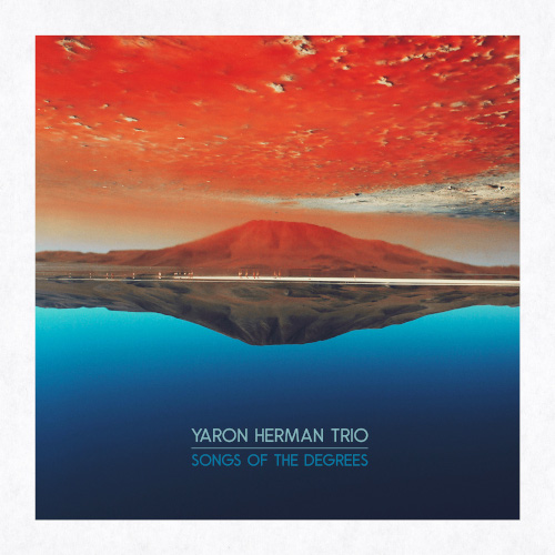 Yaron Herman Trio «Songs Of The Degrees»