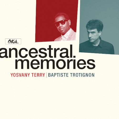 Yosvany Terry & Baptiste Trotignon «Ancestral Memories»