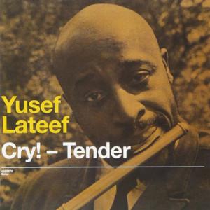Yusef Lateef «Cry! - Tender»