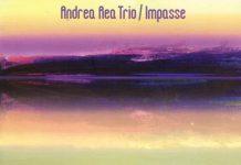 Andrea Rea Trio «Impasse»
