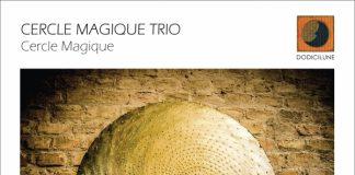 Cercle Magique Trio «Cercle Magique»