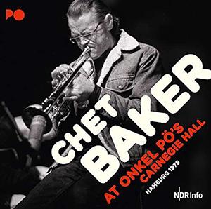 Chet Baker - At Onkel Pö's Carnegie Hall