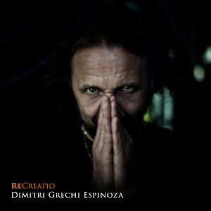 Dimitri Grechi Espinoza «Recreatio»