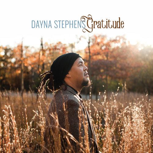 Dayna Stephens «Gratitude»