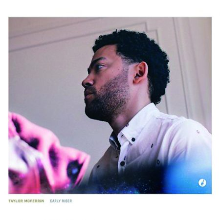 early riser Taylor McFerrin