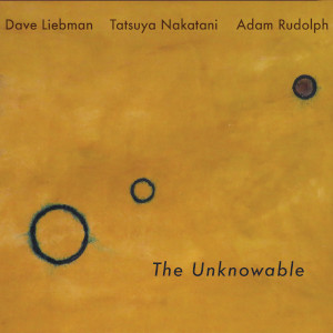 Liebman-Nakatani-Rudolph «The Unknowable»