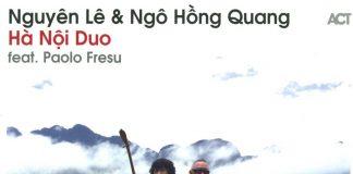 Nguyên Lê / Ngô Hông Quang «Hà Nôi Duo»
