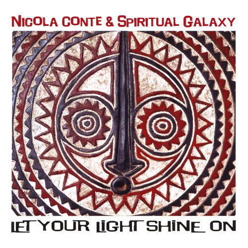 nicola conte spiritual galaxy let your light shine on