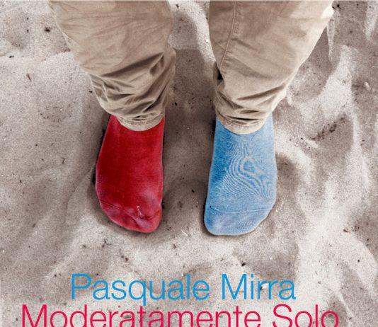 Pasquale Mirra «Moderatamente solo»