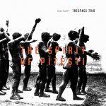 Trespass Trio «The Spirit Of Pitesti»