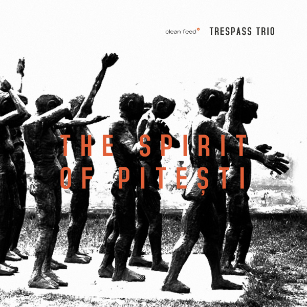 Trespass Trio «The Spirit Of Pitesti»